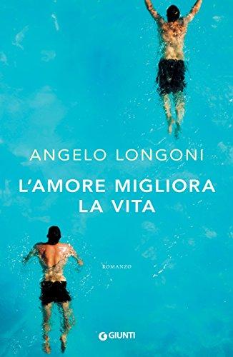 L'amore migliora la vita (Italian Edition)