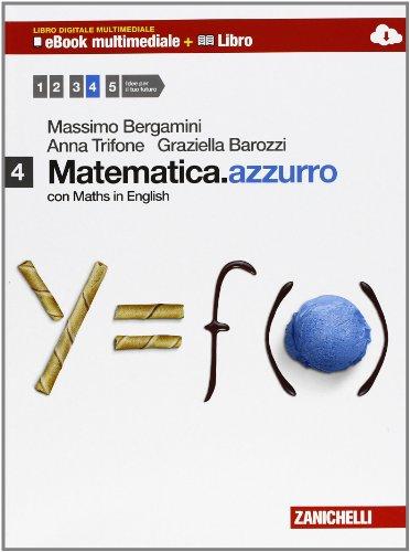 Matematica.azzurro. Con Maths in english. Per le Scuole superiori. Con e-book. Con espansione online: 4