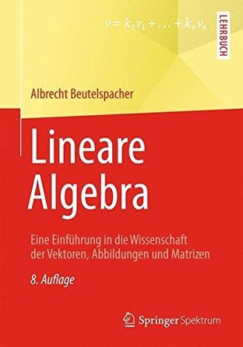 Portada del libro Lineare Algebra: Eine Einf????hrung in die Wissenschaft der Vektoren, Abbildungen und Matrizen (German Edition) by Albrecht Beutelspacher (2013-11-30)
