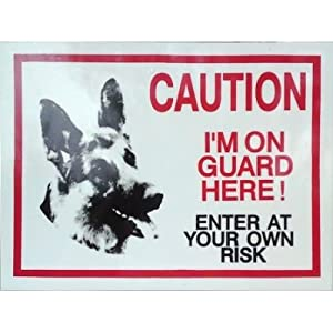 Caution I'm On Guard Here - Enter At Your Own Risk - German Shepherd from Dogstickers.net