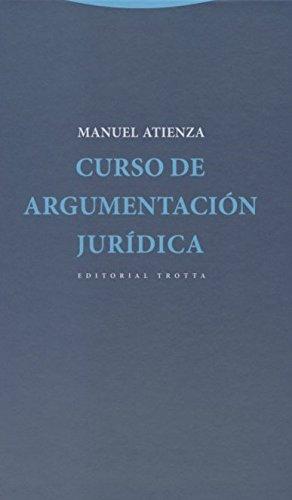 Curso De Argumentación Jurídica (Estructuras y Procesos. Derecho) por Manuel Atienza Rodríguez