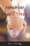 Remember When 3: The Finale (The Remember Trilogy) (English Edition)