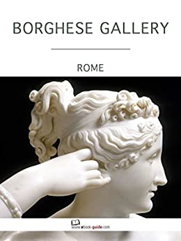 Borghese Gallery, Rome - An ebook guide (English Edition)
