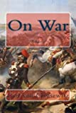 [(On War : Volume 1)] [By (author) Carl von Clausewitz ] published on (December, 2013) - Carl von Clausewitz