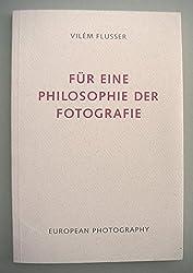Für eine Philosophie der Fotografie (Edition Flusser)