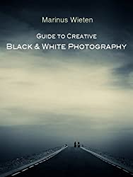 Guide to Creative Black and White Photography (English Edition)