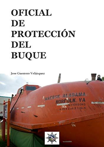 OFICIAL DE PROTECCIÓN DEL BUQUE por JOSE MARÍA GUERRERO VELÁZQUEZ