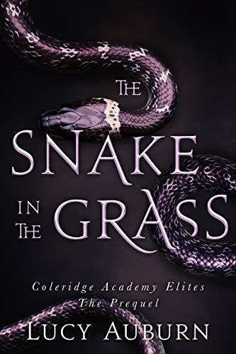 The Snake in the Grass: A High School Bully Revenge Romance Prequel (Coleridge Academy Elites Book 0) (English Edition)