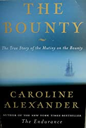 The Bounty : The True Story of the Mutiny on the Bounty [Taschenbuch] by Alex...