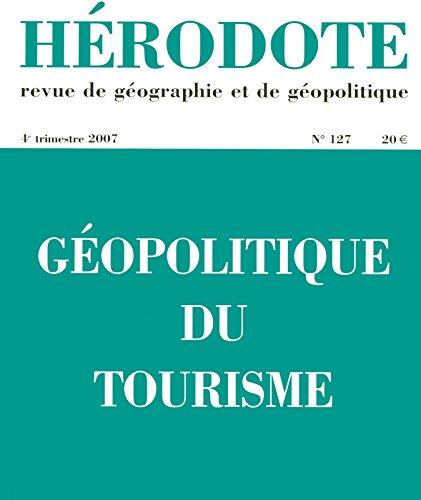 Hérodote, N° 127 : Géopolitique du tourisme par Collectif