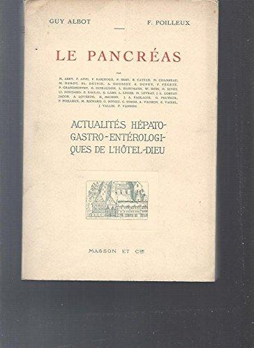 Le pancréas: actualités hépato-gastro-entérologiques de l'hôtel-dieu.