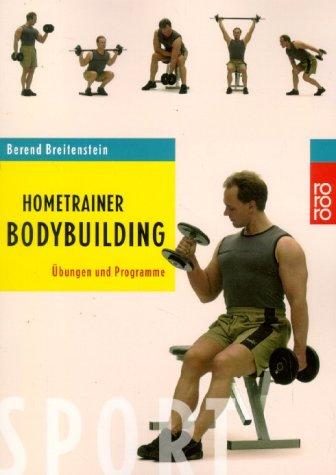 Preisvergleich Produktbild Hometrainer Bodybuilding: Übungen und Programme