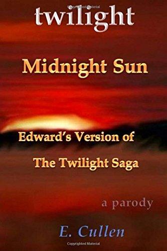 Twilight Midnight Sun: Edward's Version of The Twilight Saga (A Parody): Volume 1