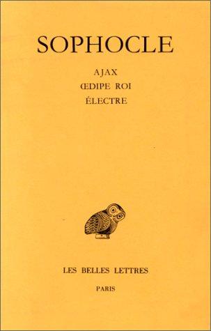 Ajax - Oedipe roi - Electre, spécial agrégation par Sophocle