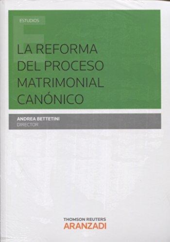 La reforma del proceso matrimonial canónico (Monografía)