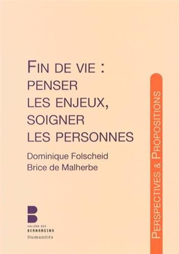 Fin de vie : penser les enjeux, soigner les personnes par Dominique Folscheid