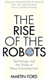 The Rise of the Robots: Technology and the Threat of Mass Unemployment