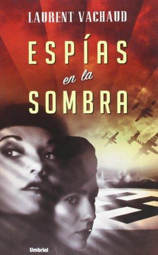 Espías en la sombra (Umbriel narrativa) por Laurent Vachaud