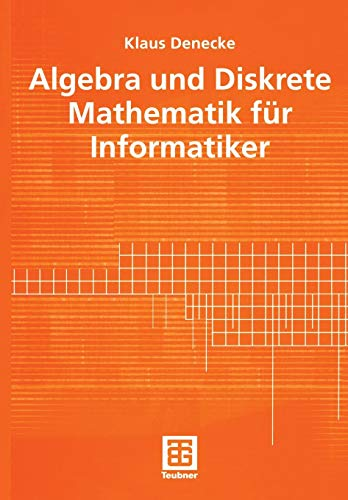 Algebra und Diskrete Mathematik für Informatiker (German Edition)