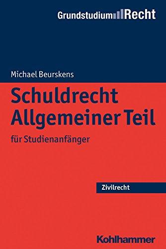 Schuldrecht Allgemeiner Teil: für Studienanfänger (Grundstudium Recht)