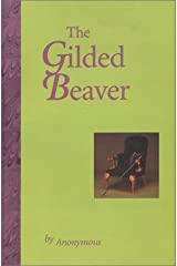 The Gilded Beaver (Collector's First Edition of only 800 NUMBERED Copies) Paperback