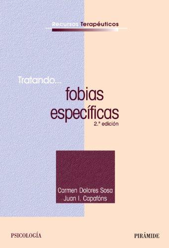 Tratando... fobias especificas / Treating... specific phobias (Recursos terapéuticos / Therapeutic Resources) por Carmen D. Sosa Castilla