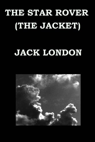 THE STAR ROVER (THE JACKET) By JACK LONDON por Jack London