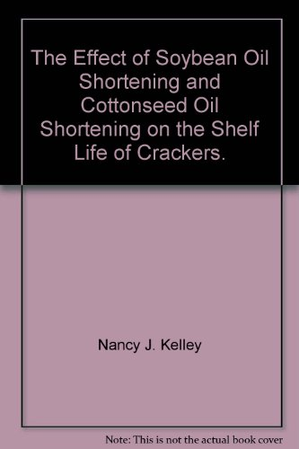 The Effect of Soybean Oil Shortening and Cottonseed Oil Shortening on the Shelf Life of Crackers.