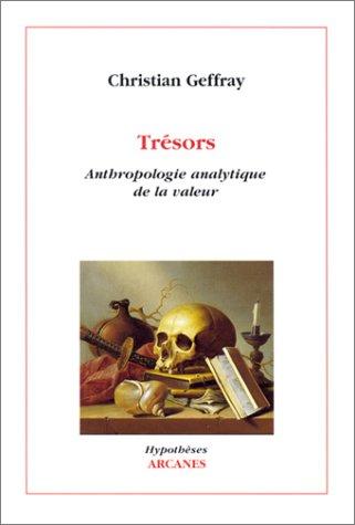 Trésors : Anthropologie analytique de la valeur par Christian Geffray