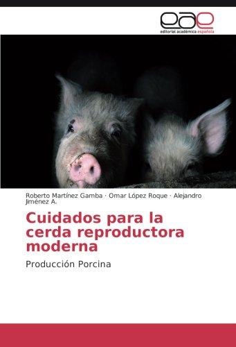 Cuidados para la cerda reproductora moderna por Martínez Gamba Roberto