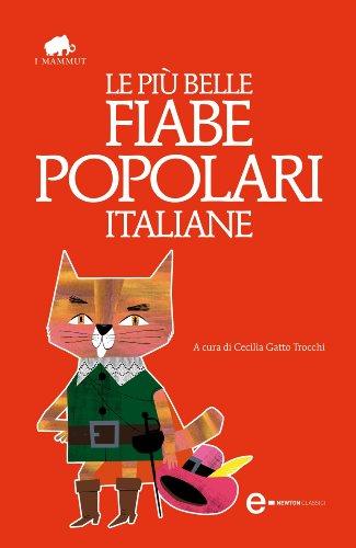 Le più belle fiabe popolari italiane (eNewton Classici) (Italian Edition)