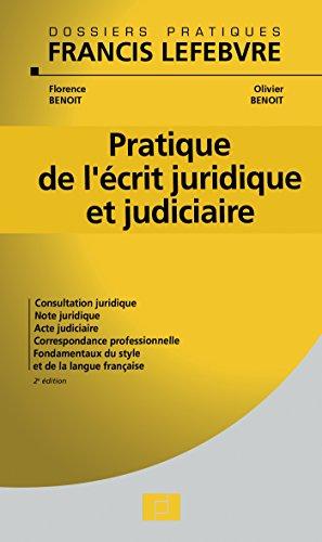 Pratique de l'écrit juridique et judiciaire: Consultation juridique - Note juridique - Acte judiciaire - Correspondance professionnelle (.)