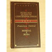 NUESTROS CLÁSICOS CONTEMPORÁNEOS - 1975 - MORTAL Y ROSA