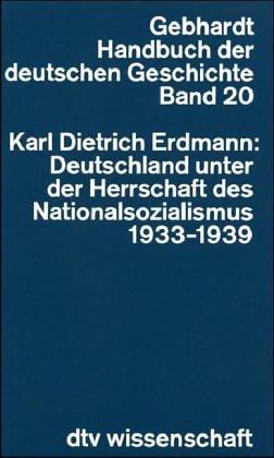 Handbuch der Deutschen Geschichte. Band 20. Deutschland unter der Herrschaft des Nationalsozialismus
