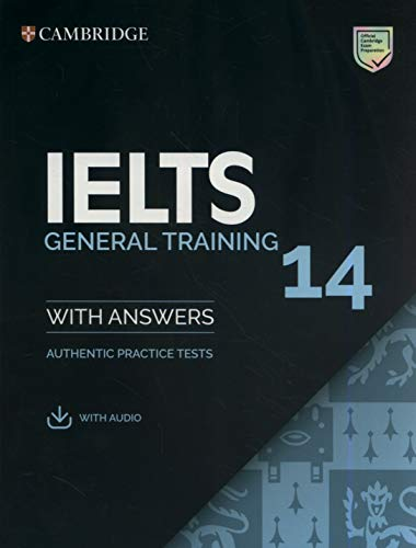 IELTS 14 General Training Student's Book with Answers with Audio: Authentic Practice Tests (IELTS Practice Tests)