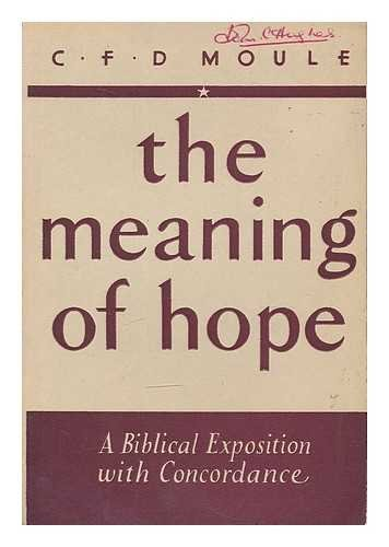 The meaning of hope : a biblical exposition with concordance