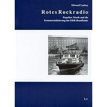 Rotes Rockradio: Populäre Musik und die Kommerzialisierung des DDR-Rundfunks
