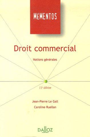 Droit commercial : Notions générales, Edition 2006 par Jean-Pierre Le Gall