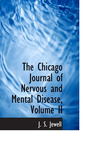 The Chicago Journal of Nervous and Mental Disease, Volume II