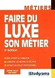 Telecharger Livres Faire du luxe son metier (PDF,EPUB,MOBI) gratuits en Francaise
