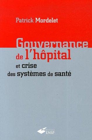 Gouvernance de l'hôpital et crise des systèmes de santé