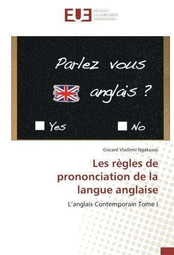 Les régles de prononciation de la langue anglaise par Giscard Vladimir Ngakosso