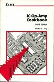 Integrated Circuit Operational Amplifier Cookbook