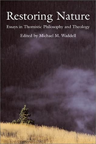 book cover of Restoring Nature: Essays Thomistic Philosophy & Theology