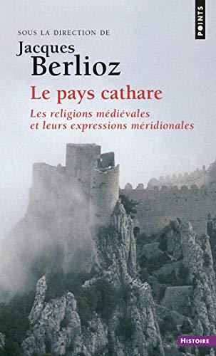 Le Pays cathare. Les religions médiévales et leurs expressions méridionales