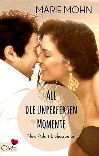 Nächtliche Behandlung (All die unperfekten Momente: New Adult Liebesroman (Alle Momente 2))