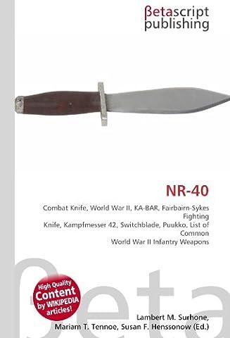 NR-40: Combat Knife, World War II, KA-BAR, Fairbairn-Sykes Fighting Knife,