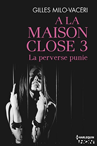 La perverse punie : A la maison close - Vol.3