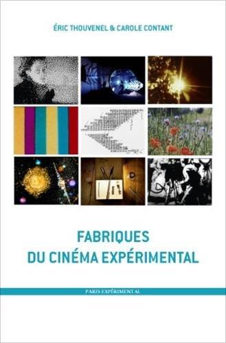 Fabriques du cinéma expérimental par Eric Thouvenel