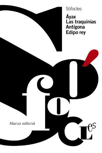 Áyax. Las Traquinias. Antígona. Edipo Rey (El Libro De Bolsillo - Clásicos De Grecia Y Roma) por Sófocles